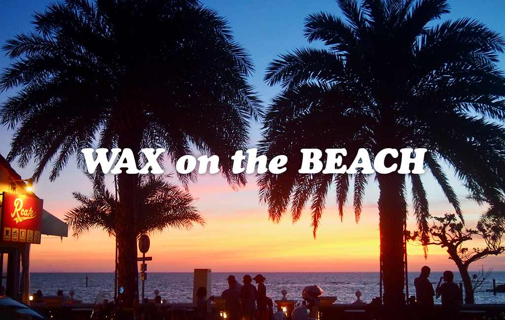 WAX on the BEACH